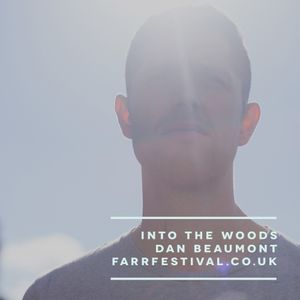 Into The Woods with Dan Beaumont