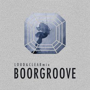 Boorgroove - Loud&Clear minimix