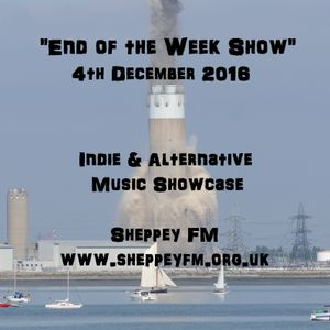 """End of the Week Show"" 4th Dec 2016"