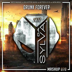Quentin Mosimann Vs Kitsch 20 & Ken Roll Vs Blasterjaxx - Drunk Forever (Da Sylva Mashup)