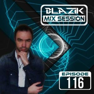 DJ Blazik Mix Session 116