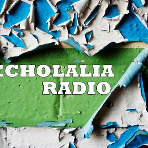 Echolalia Radio EP 10: Searching the Paradise Glitch - 06/06/13