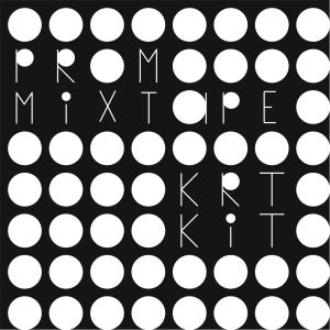 KRTKiT - Promo Mixtape MAY 2010