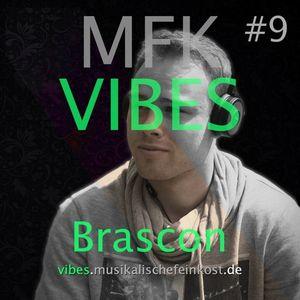 MFK VIBES #9 - Brascon // 07.08.2015