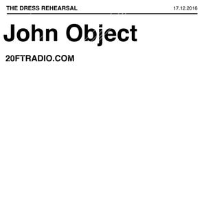 John Object @ 20ft Radio - 17/12/2016