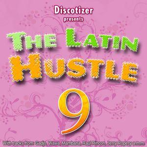 The Latin Hustle Vol. 9