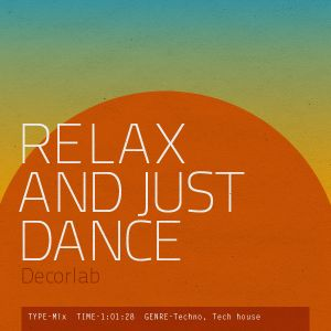 Relax and just dance
