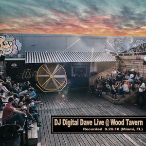 DJ Digital Dave Live At Wood Tavern (Miami, FL) 9.20.18