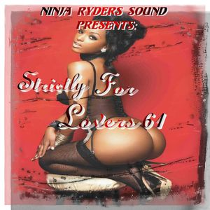 Ninja Ryders Sound Presents Strictly For Lovers 61