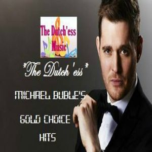 Michael Buble's Gold Choice Hits