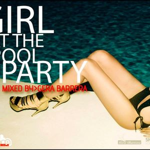 GIRL AT THE POOL PARTY - MIXED BY GERA BARRERA