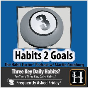 S02-Frequently Asked Friday 12: What Are The Three Key Daily Habits?