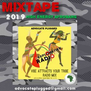 HIGH ENERGY 2019 MIXTAPE VIBE ATTRACTS YOUR TRIBE ADVOCATE AFROBANG