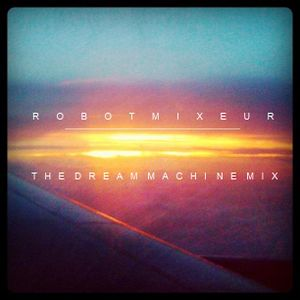 The Dream Machine Mix