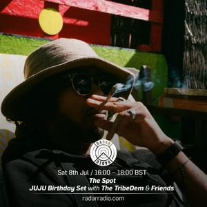 The Spot w/ The TribeDem & Friends (JUJU Birthday Special) - 8th July 2017