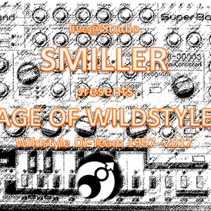 SMILLER - Age of Wildstyle (1997 - 2017)