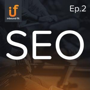 Ep. 2 – Search Engine Optimization (SEO)