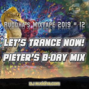 Ruddha's Mixtapes 2019 # 12 Let's Trance Now