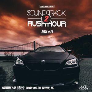 Averi Minor - Soundtrack 2 Rush Hour Mix #11
