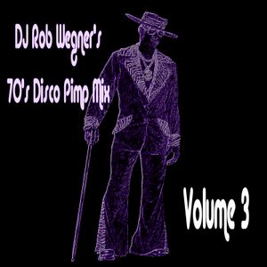 DJ Rob Wegner 70s Disco Pimp Mix Volume 3