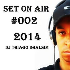 SET ON AIR #002 - 2014 - DJ THIAGO DHALSIM