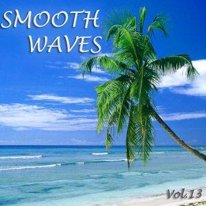 Smooth Waves Vol.13 (5-6-2013)