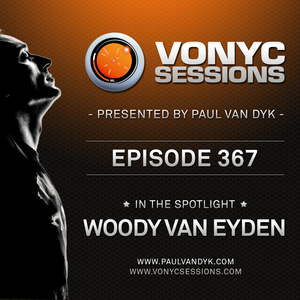 Paul van Dyk's VONYC Sessions 367 - Woody van Eyden