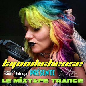 Lapoulicheuse Présente LE MIXTAPE TRANCE mixer par DJ Sweetdrop & DJ Aryze