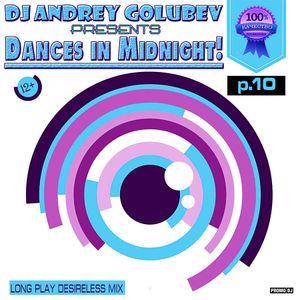 DJ Andrey Golubev - Dances in midnight! p.10 (long play desireless mix)