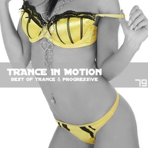 Trance In Motion Vol 79