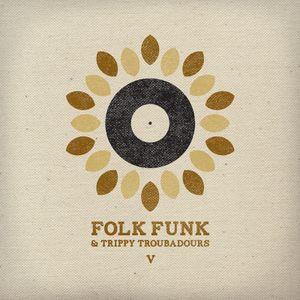 Folk Funk and Trippy Troubadours v