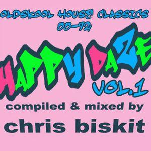 Chris Biskit - Happy Daze Vol.1 [old skool house]