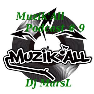 Muzik'all Podcast#9 - Dj MarsL