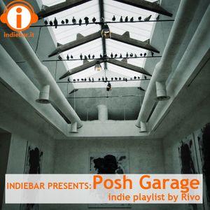 INDIEBAR PRESENTS: Posh Garage, indie playlist by Rivo