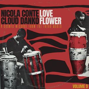 Nicola Conte & Cloud Danko - LOVE FLOWER VOL. 9