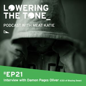 Meat Katie 'Lowering The Tone' Episode 21 (Damon Pages Oliver (OLY) CEO of Blazing Swan)