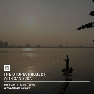 Utopia Project w/ San Soda - 12th July 2016
