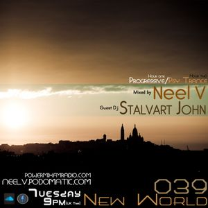 New World 039 Mixed by Neel V, Guest Dj Stalvart John