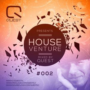 Quest pres. House Venture # 002