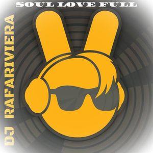 DJ RAFA RIVIERA - SOUL LOVE FULL