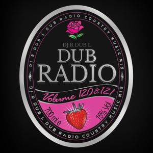 Dub Radio 120 & 121 Country Mega Mix 2017 Mixed by DJ R DUB L