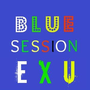 Blue Session - EXU