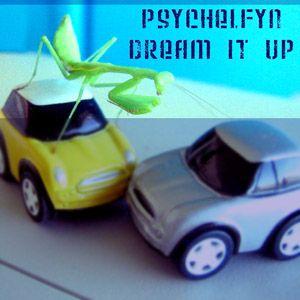 psychelfyn III : dream it up