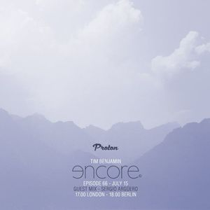 Sergio Argüero Guest Mix on  Encore : Hosted By Tim Benjamin July 2016