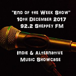 End of the Week Show 10th Dec 2017
