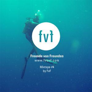 Freunde von Freunden Mixtape #4 by Our Team