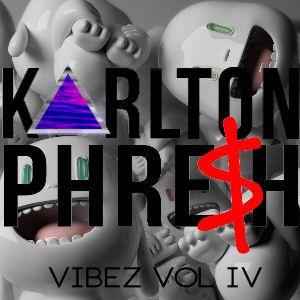 KARLTON PHRE$H - VIBEZ VOL IV