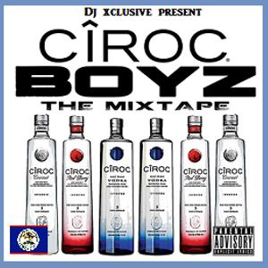 Ciroc Boyz mixtape Vol.1