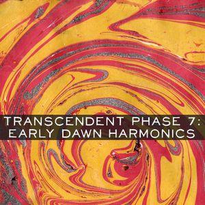 Transcendent Phase 7: Early Dawn Harmonics