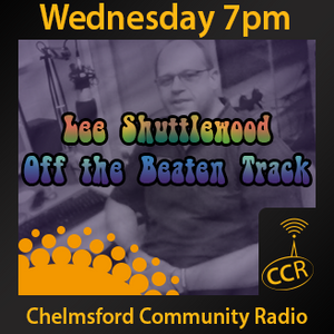 Off The Beaten Track - @Lee_CCR - Lee Shuttlewood - 23/07/14 - Chelmsford Community Radio